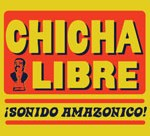 Chicha Libre's album Sonido Amazonico