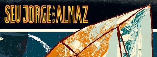 Seu Jorge and Almaz