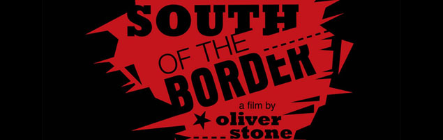 Oliver Stone's South of the Border available on DVD