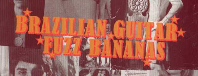 """Brazilian Guitar Fuzz Bananas – The Movie"" needs you!"