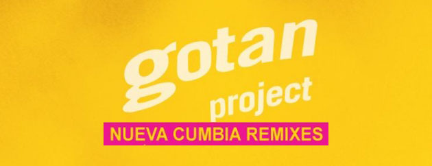 Gotan Project Release La Revancha En Cumbia