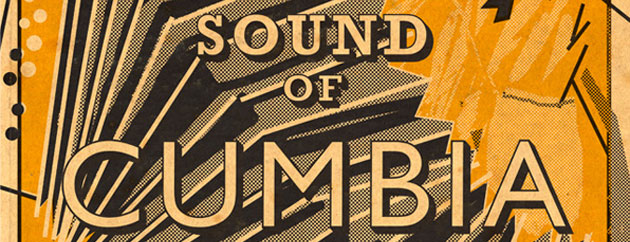The Original Sound of Cumbia: The History of Colombian Cumbia & Porro As Told By The Phonograph 1948-79