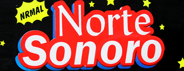 Norte Sonoro: Exploring The Sounds of North Mexico