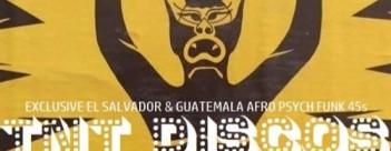 tnt-discos-el-salvador-guatemala-afro-psych-funk