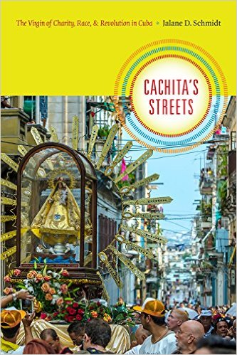 Cachita's Streets: The Virgin of Charity, Race, and