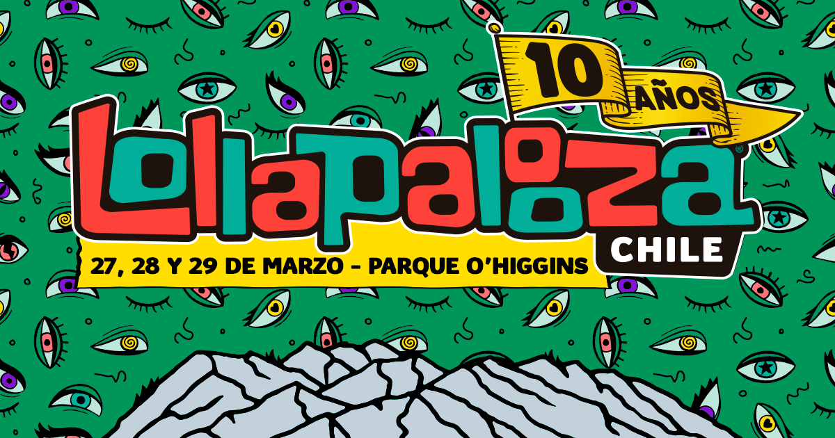 Lollapalooza CL 2020: 10 Year Anniversary To Showcase the Diversity of  Latin America's Best | Sounds and Colours