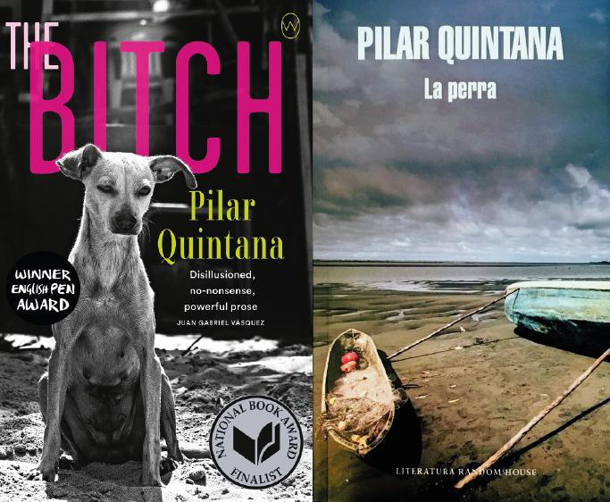 The Bitch/La Perra book covers (Pilar Quintana)